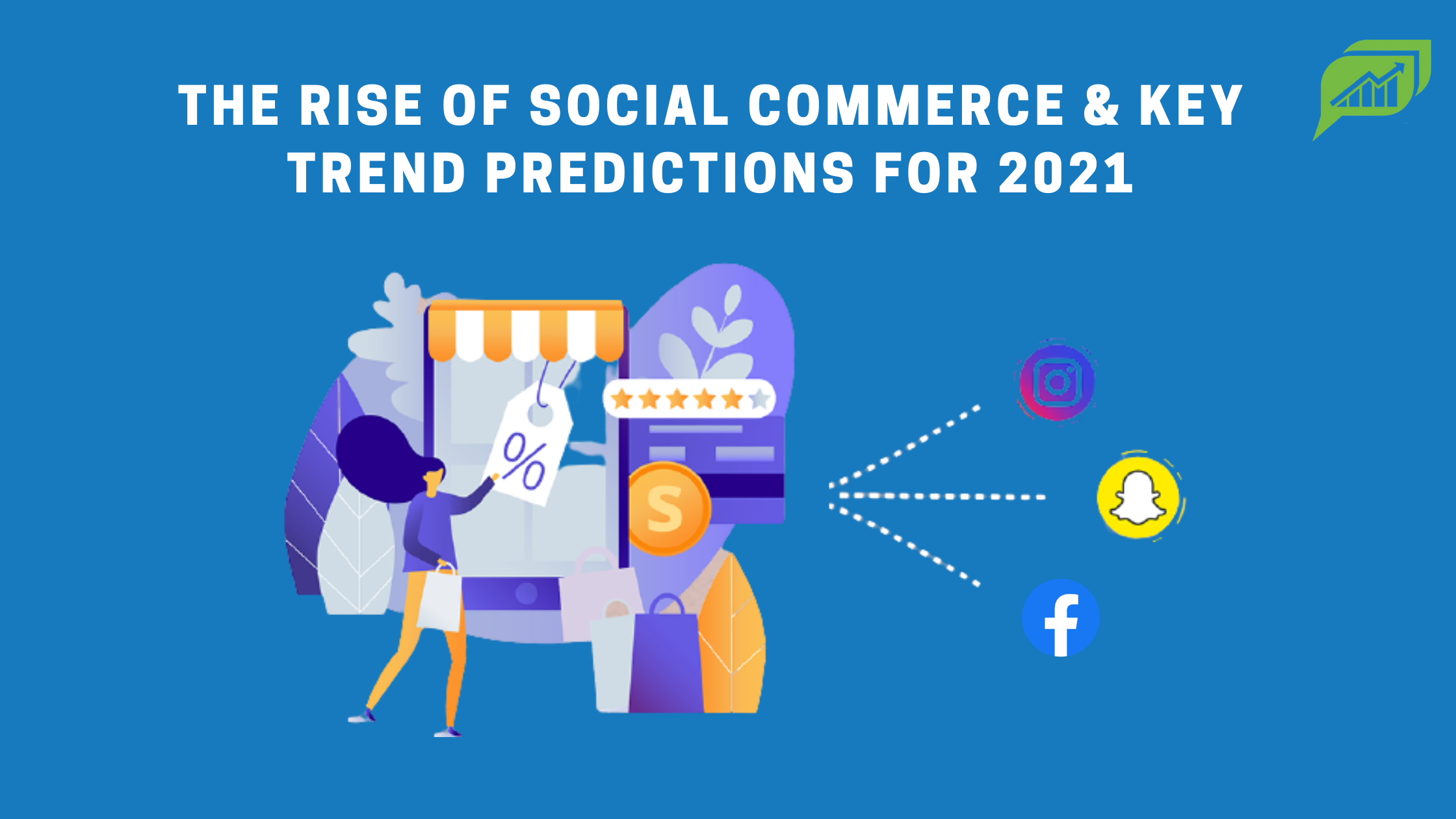 Rise & Trend Predictions for Social Commerce in 2021