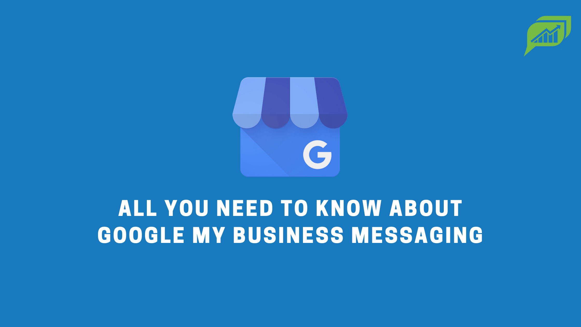 All you need to know about google my business messaging feature