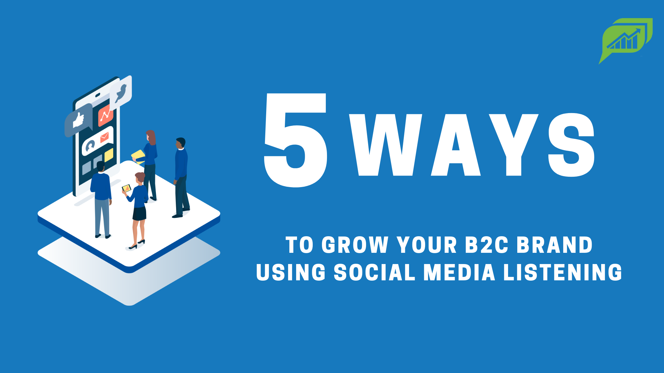 5 ways to leverage your B2C brand using social media listening Blog Banner